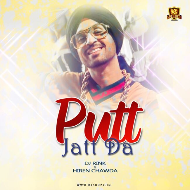 Putt Jatt Da Remix – DJ Rink x Hiren Chawda